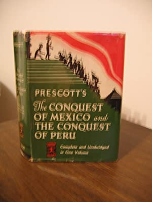 History of the Conquest of Mexico and: Prescott, William H