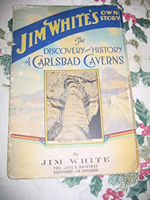 Jim White's Own Story: The Discovery and: White Jim