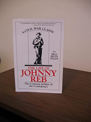 The Life of Johnny Reb: Wiley, Bell Irvin