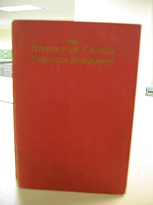 The History of Canada Through Biography/Explorers,Soldiers &: Karr, W.J.