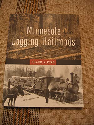Minnesota Logging Railroads: King Frank A