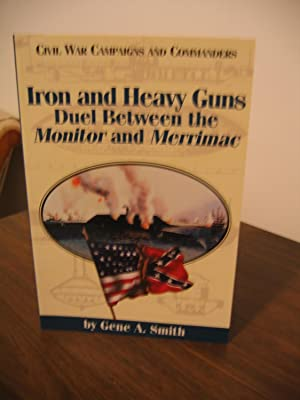 Iron and Heavy Guns/Duel Between the Monitor: Smith, Gene A