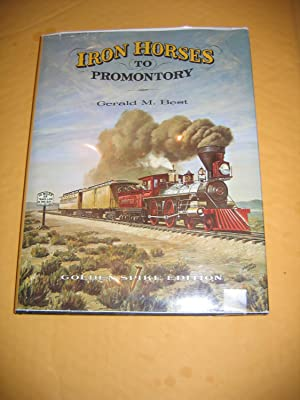 Iron Horses to Promontory: Best Gerald M.
