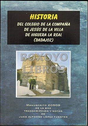 Historia del Colegio de la Compañia de Jesús de la villa de Higuera la Real (Badajoz)...