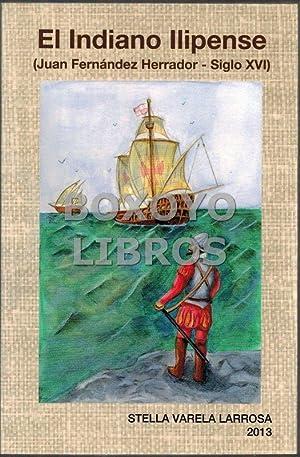 El Indiano Ilipense (Juan Fernández Herrador - Siglo XVI): VARELA LARROSA, Stella