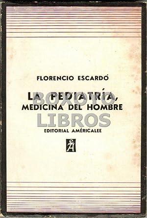 La Pediatría, medicina del hombre. Diez capítulos: ESCARDÓ, Florencio