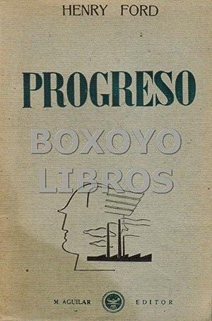 Progreso. Traducción del inglés por J. L.: FORD, Henry en