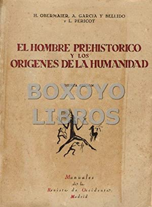 El hombre prehistórico y los orígenes de: OBERMAIER, H./ GARCÍA