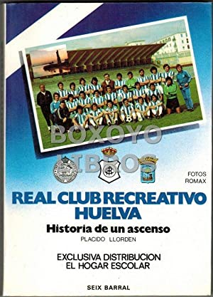 Real Club Recreativo de Huelva. Historia de un ascenso