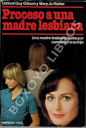 Proceso a una madre lesbiana: GUY GIBBSON, Gifford y Risher Mary Jo