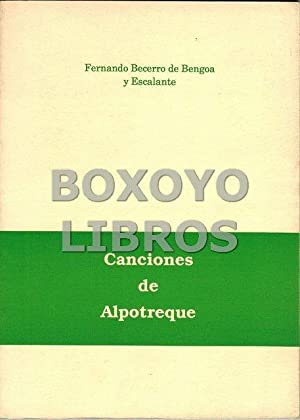 Canciones de Alpotreque: BECERRO DE BENGOA Y ESCALANTE, Fernando