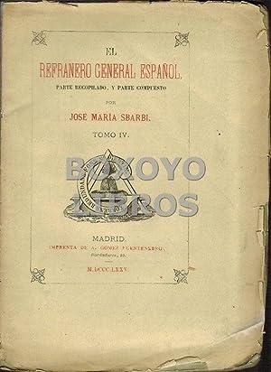 El refranero general español. Parte recopilado y: SBARBI, José María