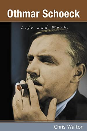 Othmar Schoeck : Life and Works: Walton, Chris