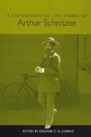 A Companion to the Works of Arthur Schnitzler: Lorenz, Dagmar C. G.