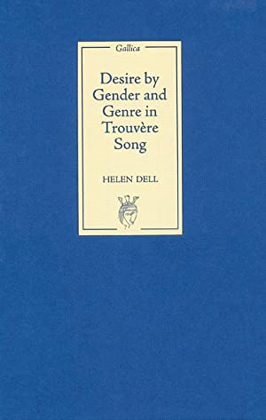 Desire by Gender and Genre in Trouvère Song: Dell, Helen