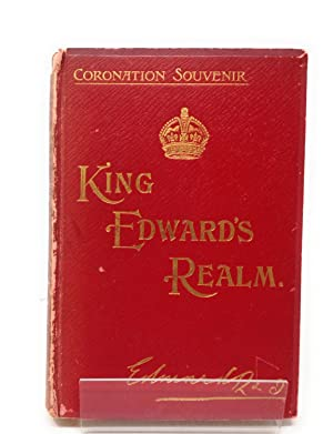 King Edward's Realm : Story of the Making of an Empire Coronation Souvenir