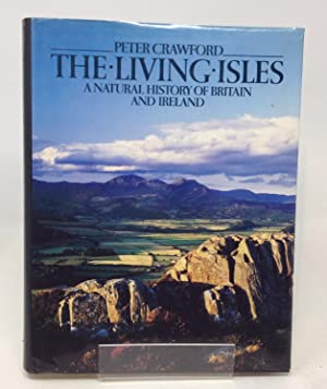 The Living Isles: A Natural History of Britain and Ireland