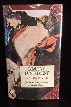 Beauty's Punishment: The Further Erotic Adventures of: A. N. Roquelaure