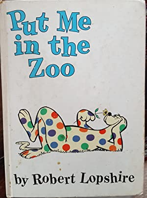 Put Me In the Zoo *First Edition: Robert Lopshire