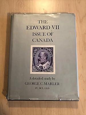 The Edward VII Issue of Canada: A: Marler, George C.