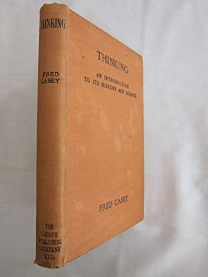 Thinking:An Introduction to its History and Science: Fred Casey