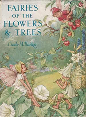 Fairies of the Flowers and Trees : Poems and Pictures: Barker, Cicely