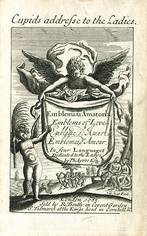 Cupids addresse to the Ladies. Emblemata Amatoria,: Ayres, Philip.