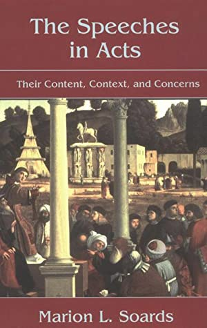 The Speeches in Acts: Their Content, Context, and Concerns