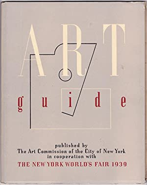 Art Guide: Directing the World's Fair Visitor to the Better Known Art Centers of New York City