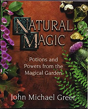 Natural Magic: Potions and Powers from the Magical Garden