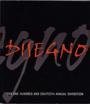 Disegno: The One Hundred and Eightieth [180th] Annual Exhibition, May 25 - July 3, 2005