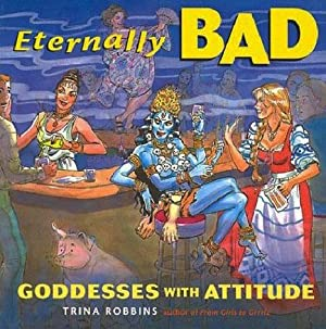 Eternally Bad: Goddesses with Attitude