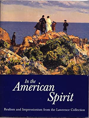 In the American Spirit: Realism and Impressionism from the Lawrence Collection