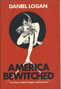 America Bewitched: The Rise of Black Magic and Spiritism