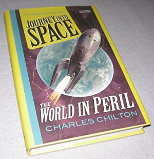 The World in Peril - Journey into: Charles Chilton
