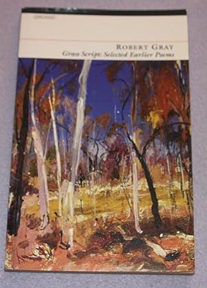 Grass Script: Selected Earlier Poems: Robert Gray