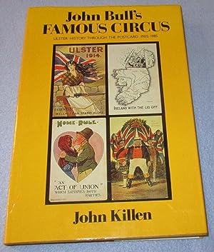 John Bull's Famous Circus: Ulster History Through: John Killen
