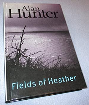Fields of Heather (Large Print Edition): Alan Hunter