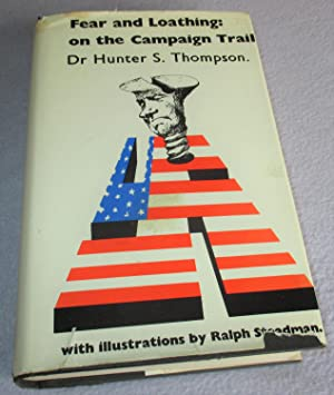Fear and Loathing on the Campaign Trail: Hunter S. Thompson