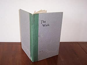 THE WORK: Being Some Episodes in the Life of Charles Russell, as Put Forth in the Papers Left By ...