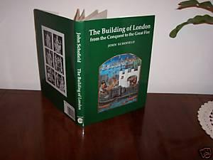 The Building of London: From the Conquest to the Great Fire: Schofield, John