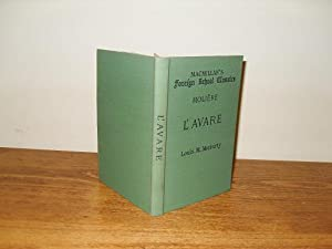 L'AVARE: Moliere, J B Poquelin de (With Introduction, Notes and Indices By Louis M Moriarty)