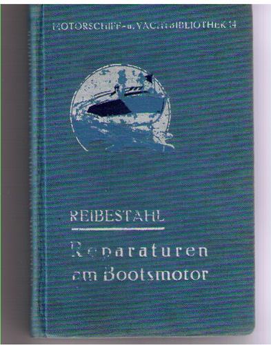Reparaturen am Bootsmotor und Beseitigung von Störungen.: Reibestahl, Paul.