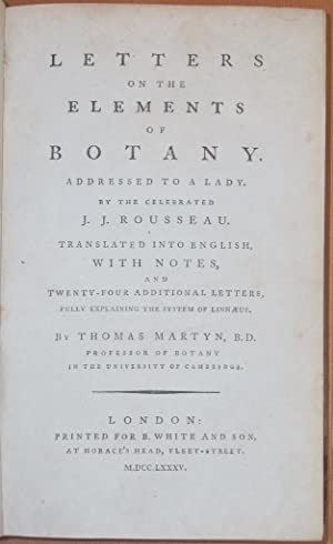 Letters on the Elements of Botany. Addressed: Jean Jacques Rousseau,
