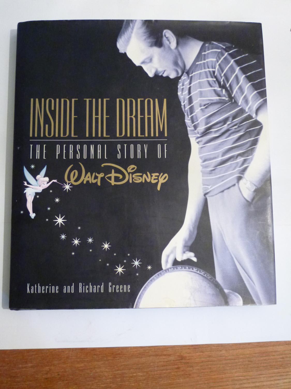 Inside the Dream - the Personal Story of Walt Disney: Greene, Katherine & Richard