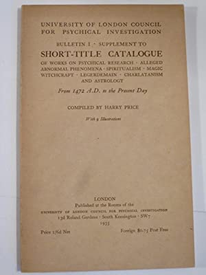 Bulletin I: Supplement to Short-Title Catalogue on Works on Psychical Research, Alleged Abnormal ...