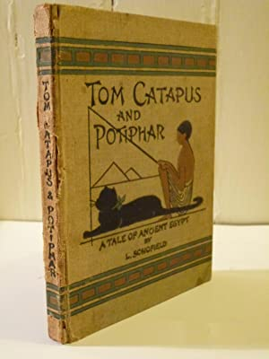 Tom Catapus and Potiphar - a tale of ancient Egypt: Schofield, Lily