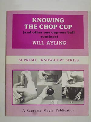 Knowing the Chop Cup: Ayling, Will