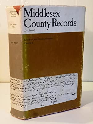 Middlesex County Records (Old Series) Volume 3: Jeaffreson, John Cordy