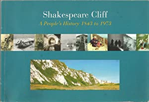 Shakespeare Cliff: A People's History 1843 to 1973